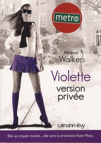 Melissa Walker - Violette Tome 3 : Violette version privée.