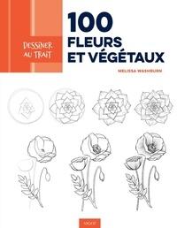 Melissa Washburn - 100 fleurs et végétaux.