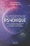Melita Denning et Osborne Phillips - L'autodéfense psychique - Manuel pratique pour fortifier son aura et se protéger des attaques de toute nature.