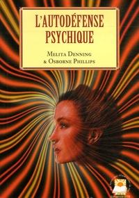 Melita Denning et Osborne Phillips - L'autodéfense psychique.