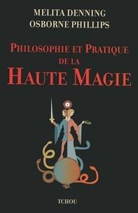 Melita Dennings - Philosophie et Pratique de la Haute Magie.