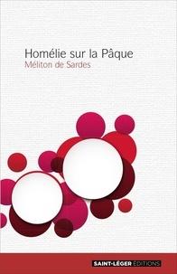 Méliton de Sardes - Homélie sur la Pâque.
