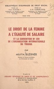 Melitta Budiner et Gustave Henri Camerlynck - Le droit de la femme à l'égalité de salaire - Et la convention n°100 de l'Organisation internationale du travail.