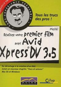 Melki - Réalisez votre premier film avec Avid Xpress DV 3. - 5.