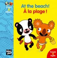 Mellow - At the beach! A la plage ! - Edition bilingue anglais-français.