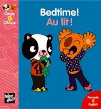Mellow et Amélie Graux - Bedtime! Au lit ! - Edition bilingue anglais-français.