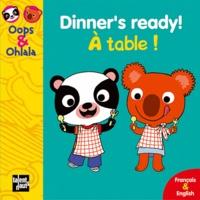 Deedr.fr Dinner's ready! A table! - Edition bilingue anglais-français Image