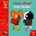 Mellow - I love school! Vive l'école ! - Edition bilingue anglais-français.