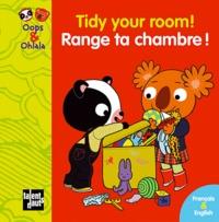 Mellow et Amélie Graux - Tidy your room! Range ta chambre ! - Edition bilingue français-anglais.