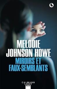 Melodie Johnson Howe - Miroirs et faux-semblants.