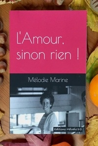 Mélodie Marine - L'Amour, sinon rien !.