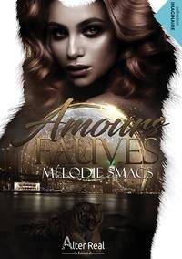 Mélodie Smacs - Amours fauves.