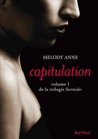 Melody Anne - Capitulation volume 1 de la trilogie Surrender.