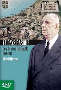 Melody Haristoy - Le Pays basque des années de Gaulle - 1958 - 1969.