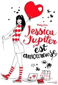 Melody James - Jessica Jupiter est amoureuse.