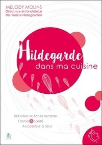 Mélody Molins - Hildegarde dans ma cuisine.