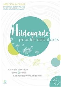 Mélody Molins - Hildegarde pour les débutants.