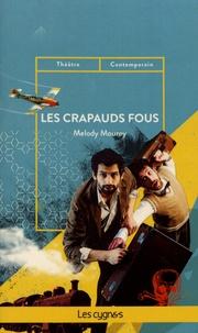 Mélody Mourey - Les crapauds fous.