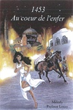 Mélody Payloun Louzy - 1453 : au coeur de l'enfer.