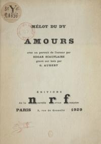Mélot du Dy et Edgar Scauflaire - Amours.