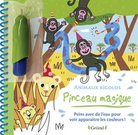 Mélusine Allirol - Animaux rigolos - Peins avec de l'eau pour faire apparaître les couleurs ! Avec un pinceau.