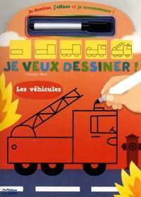 Mélusine Allirol - Je veux dessiner : les véhicules - Avec un feutre effaçable et une gomme.