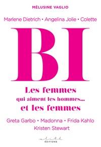 Mélusine Vaglio - Bi - Les femmes qui aiment les hommes... et les femmes.