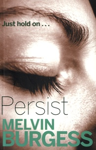 Melvin Burgess - Persist.