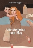 Melvin Burgess - Une promesse pour May.
