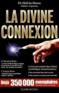Melvin Morse - La Divine Connexion.