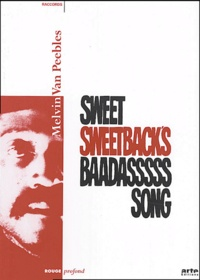 Melvin Van Peebles - Sweet Sweetback's Baadasssss Song.