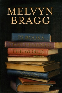 Melvyn Bragg - 12 Books That Changed The World.