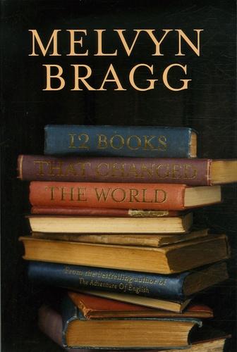 Melvyn Bragg - 12 Books That Changed The World.