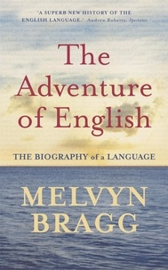 Melvyn Bragg - The Adventure of English.