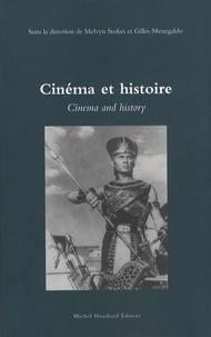 Melvyn Stokes et Gilles Menegaldo - Cinéma et histoire - Film and history.
