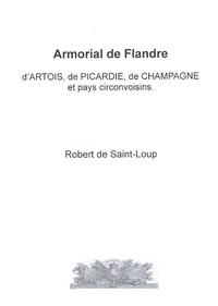 Robert de Saint-Loup - Armorial de Flandre, d'Artois, de Picardie, de Champagne et pays circonvoisins - CD-ROM.