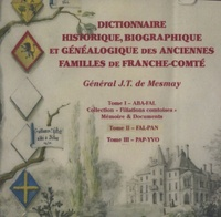 J.T. de Mesmay - Dictionnaire historique, biographique et généalogique des anciennes familles de Franche-Comté. 1 Cédérom