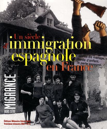 Bruno Tur et José Gabriel Gaso Cuenca - Migrance Hors série 3e trimes : Un siècle d'immigration espagnole en France.