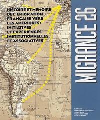 Ariane Bruneton - Migrance N° 26, quatrième tri : Histoire et mémoire de l'émigration française vers les Amériques : initiatives et expériences institutionnelles et associatives.