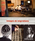 Laure Teulières et Philippe Guionie - Migrance N° 30, deuxième trim : Images de migrations - Photographies et archives iconographiques.