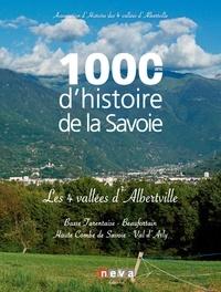 Goodtastepolice.fr 1000 ans d'histoire de la Savoie - Les 4 vallées d'Albertville : Basse Tarentaise, Beaufortain, Haute Combe de Savoie, Val d'Arly Image