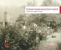 Mémoires d'ici - Si Saint-Imier nous était conté - Histoire d'un village en images.