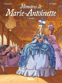 Noël Simsolo - Mémoires de Marie-Antoinette - Tome 01 - Versailles.