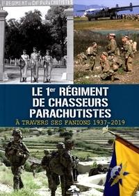 Memorabilia - Le 1er régiment de chasseurs parachutistes à travers ses fanions 1937-2019.