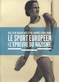Mémorial de la Shoah - Le sport européen à l'épreuve du nazisme - Des JO de Berlin aux JO de Londres (1936-1948).