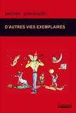Mempo Giardinelli - Des vies exemplaires et autres histoires.
