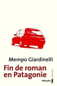 Mempo Giardinelli - Fin de roman en Patagonie.