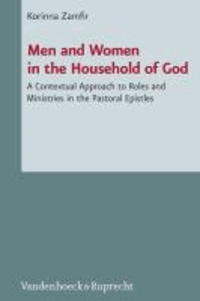 Men and Women in the Household of God - A Contextual Approach to Roles and Ministries in the Pastoral Epistles.