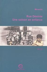 Ménaché - Rue Désirée Une saison en enfance.
