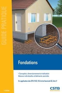 Ménad Chenaf et Nicolas Ruaux - Fondations - Conception, dimensionnement et réalisation, maisons individuelles et bâtiments assimilés.